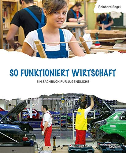 Wirtschaft - So funktioniert Wirtschaft - Ein Sachbuch für Jugendliche