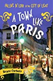 A Town Like Paris: Falling in Love in the City of Light Review