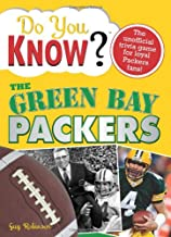 The Green Bay Packers: A Hard-Hitting Quiz for Tailgaters, Referee-Haters, Armchair Quarterbacks, and Anyone Who'd Kill for Their Team (Do You Know?)