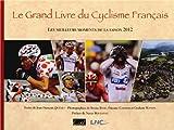 Grand Livre du Cyclisme Français - Les meilleurs moments de la saison 2012