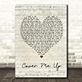 Cover Me Up Script Heart Song Lyric Quote Wall Art Gift Print