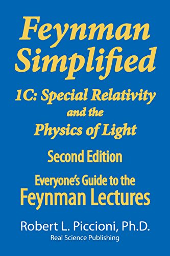 Feynman Lectures Simplified 1C: Special Relativity and the Physics of Light (Everyone's Guide to the Feynman Lectures on Physic Book 3) (English Edition)
