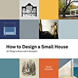 How to Design a Small House: 50 things to know and 4 examples