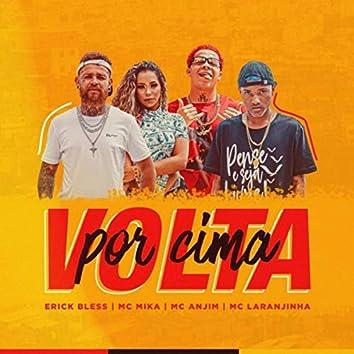 Volta Por Cima (feat. MC Mika, MC Anjim & MC Laranjinha)
