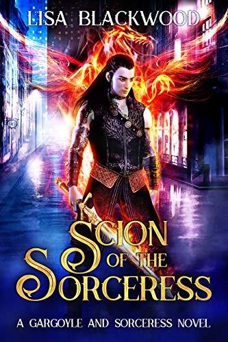 Scion of the Sorceress (A Gargoyle and Sorceress Tale Book 8)