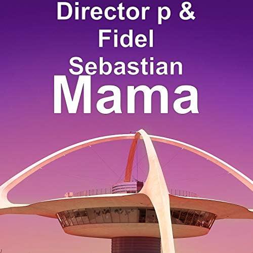 Director P & Fidel Sebastian