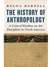 The History of Anthropology: A Critical Window on the Discipline in North America (Critical Studies in the History of Anthropology)