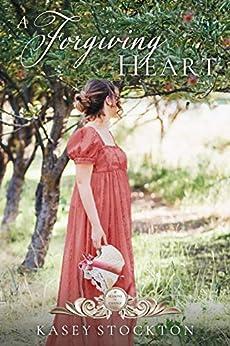 A Forgiving Heart (Seasons of Change Book 2) by [Kasey Stockton]