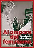 Al amparo del feminismo: Conversaciones entre Amparo Rubiales y Octavio Salazar: 176 (Los Cuatro Vientos)