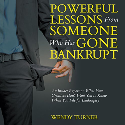 Powerful Lessons From Someone Who Has Gone Bankrupt audiobook cover art