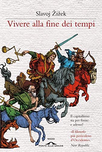 Vivere alla fine dei tempi (Italian Edition)