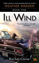 Ill Wind (Weather Warden, Book 1): Book One of the Weather Warden