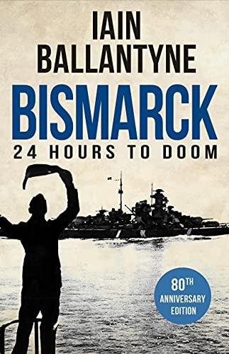 Bismarck: 24 Hours to Doom (English Edition)