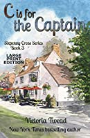 C is for the Captain - LARGE PRINT: A Sixpenny Cross story (Sixpenny Cross Large Print)