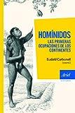 Homínidos, las primeras ocupaciones de los continentes (Ariel Historia)
