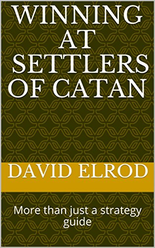 Winning at Settlers of Catan: More than just a strategy guide (English Edition) eBook: Elrod, David: Amazon.es: Tienda Kindle