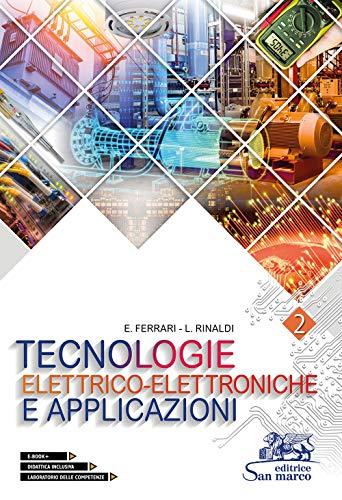 Tecnologie elettrico-elettroniche e applicazioni. Con laboratorio delle competenze. Per gli Ist. professionali. Con e-book. Con espansione online (Vol. 2)