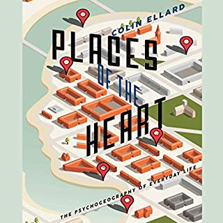 Places of the Heart     The Psychogeography of Everyday Life              Written by:                                                                                                                                 Colin Ellard                               Narrated by:                                                                                                                                 John Fleming                      Length: 8 hrs and 31 mins     Not rated yet     Overall 0.0