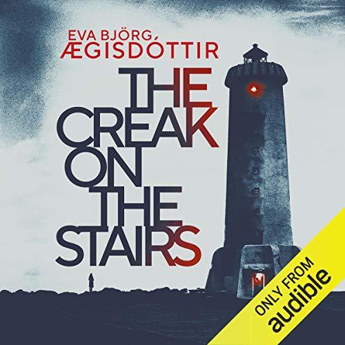 The Creak on the Stairs Audiobook By Eva Björg Ægisdóttir cover art