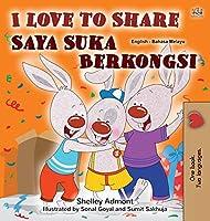 I Love to Share (English Malay Bilingual Book for Kids) (English Malay Bilingual Collection)
