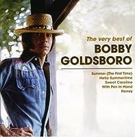 The Very Best of Bobby Goldsboro by Bobby Goldsboro (2007-06-12)