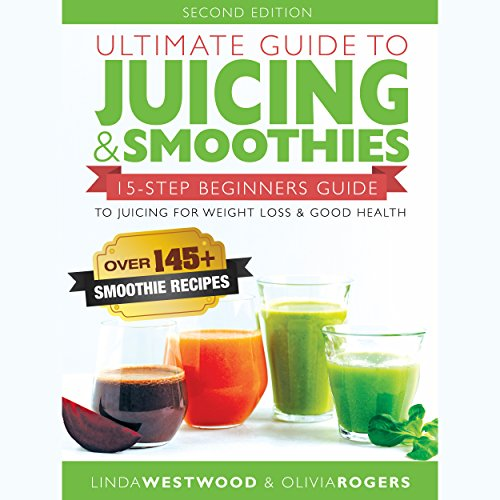 Ultimate Guide to Juicing & Smoothies audiobook cover art