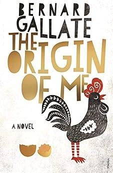 The Origin of Me by [Bernard Gallate]