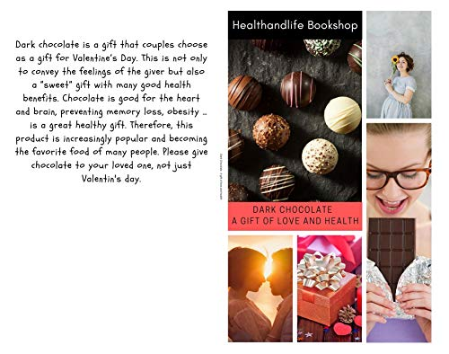Dark Chocolate - A gift of love and health : The story of chocolate   8 interesting things you probably did not know about chocolate (English Edition)
