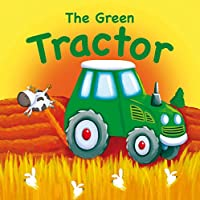 Baby Board Book - The Green Tractor 0857343521 Book Cover