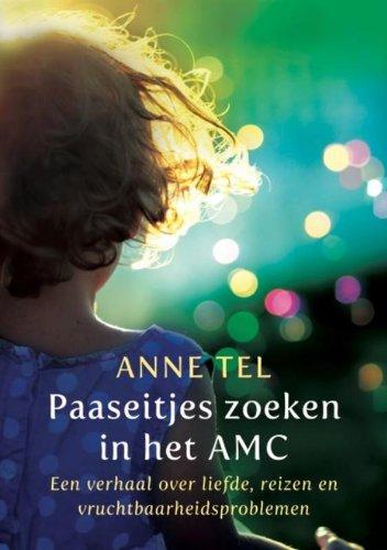 Paaseitjes zoeken in het AMC: een verhaal over liefde, reizen en vruchtbaarheidsproblemen