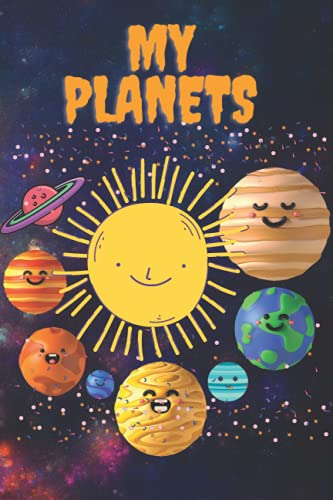 My planets: Notebooks for Boys Girls Teens Women | School Home | Writing Notes Journal Diary ... Astronaut Notebook | Planets.