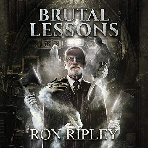 Brutal Lessons Audiobook By Ron Ripley, Scare Street cover art