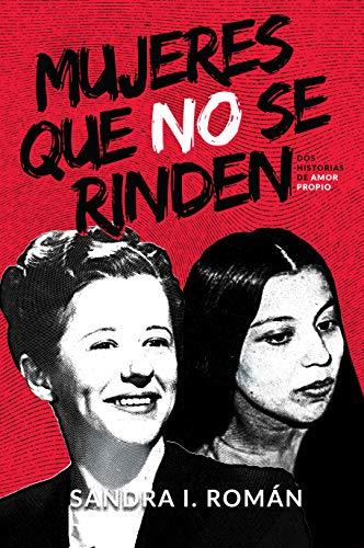 Mujeres que no se rinden de Sandra Roman