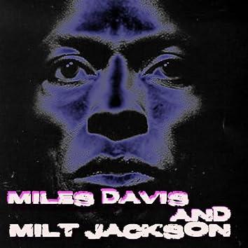 Miles Davis and Milt Jackson: Quintet / Sextet
