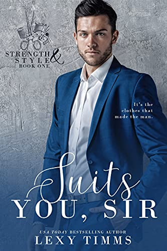 Suits You, Sir (Strength & Style Book 1) (English Edition)