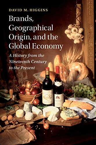 Brands, Geographic Origin, and the Global Economy: A History from the Nineteenth Century to the Present (Cambridge Studies in the Emergence of Global Enterprise) (English Edition)