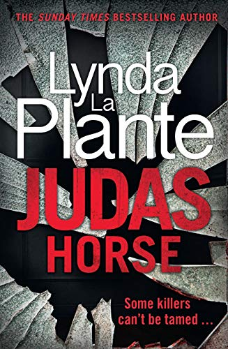 Judas Horse: The instant Sunday Times bestselling crime thriller by [Lynda La Plante]