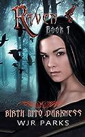 Birth Into Darkness: Hidden World Series (Raven)