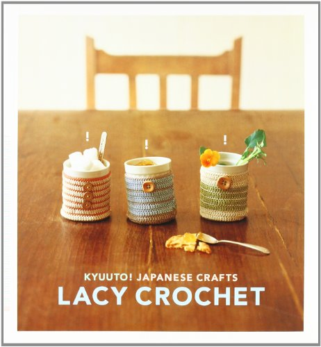 Kyuuto! Japanese Crafts! Lacy Crochet (Crafts)