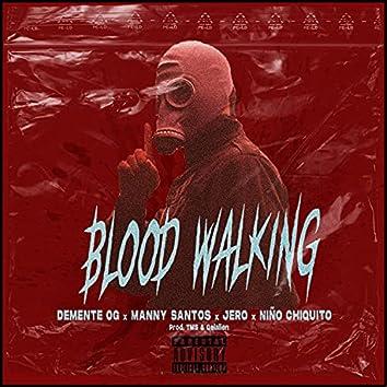 Blood Walking (feat. Manny Santos, Jero & Niño Chiquito)