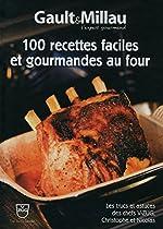 100 recettes faciles et gourmandes au four de Gault&millau