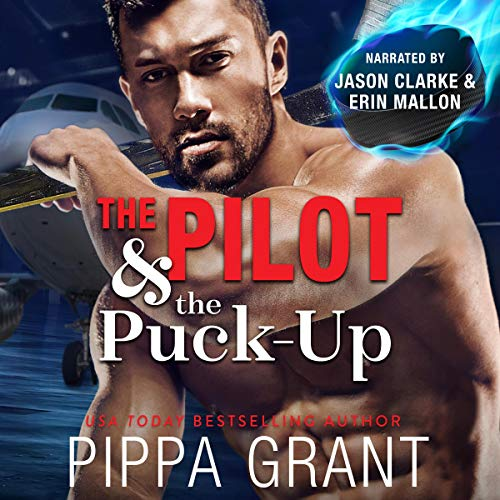 The Pilot and the Puck-Up Audiobook By Pippa Grant cover art