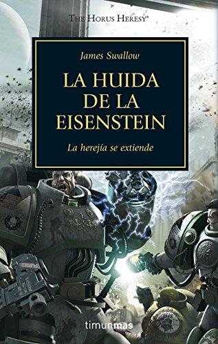 The Horus Heresy nº 04/54 La huida de la Eisenstein: La herejía se extiende (Warhammer The Horus Heresy)