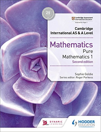 Cambridge International AS & A Level Mathematics Pure Mathematics 1 second edition (Cambridge International As/a) (English Edition)
