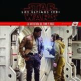 Star Wars. Los últimos Jedi. La aventura de Finn y Rose: Cuento