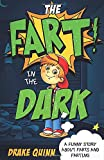 The Fart in the Dark: A Funny Story About Farts and Farting (Campfire Stories for Kids)