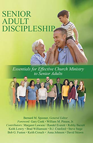 Senior Adult Discipleship: Essentials for Effective Church Ministry to Senior Adults (English Edition)
