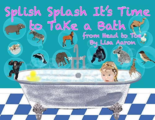 Splish Splash It's Time to Take a Bath From Head To Toe (English Edition)