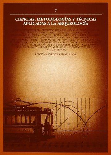 Ciencias, metodologias y tecnicas aplicadas a la arqueologia