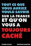 Tout ce que vous auriez voulu savoir sur la France et que l'on vous a toujours caché
